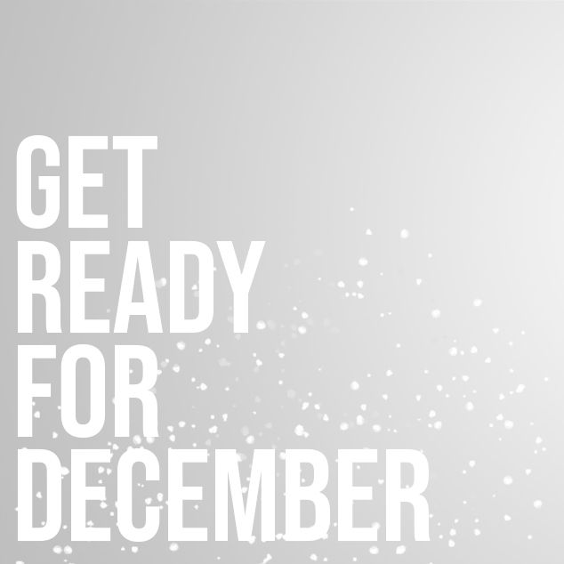 Get ready for December